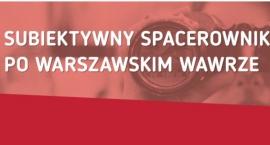 Subiektywny spacerownik po warszawskim Wawrze